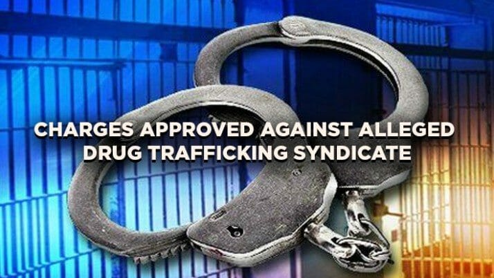 Charges Approved Against Alleged Drug Trafficking Syndicate