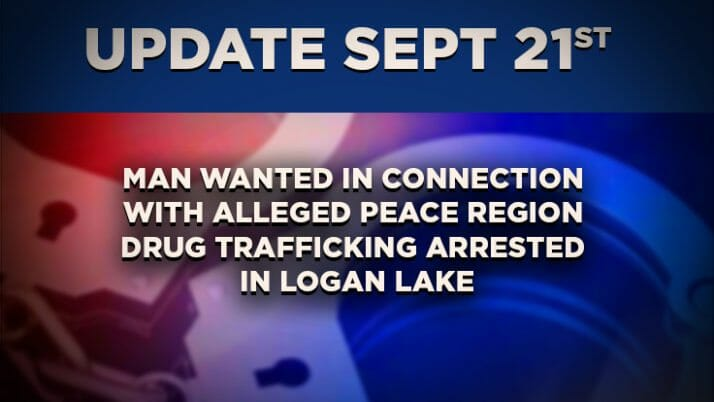 Update: Man Wanted In Connection With Alleged Peace Region Drug Trafficking Arrested In Logan Lake