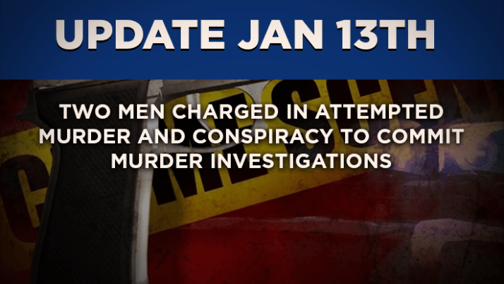 Two Men Charged in Attempted Murder and Conspiracy To Commit Murder Investigations